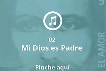 02 Mi Dios es Padre