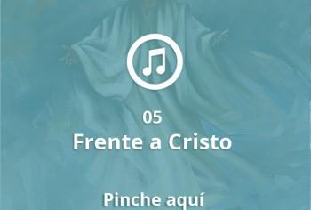 05 Frente a Cristo