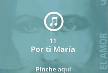 11 Por ti Maria