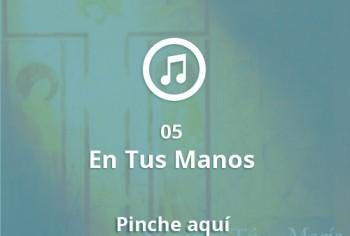 05 En Tus Manos