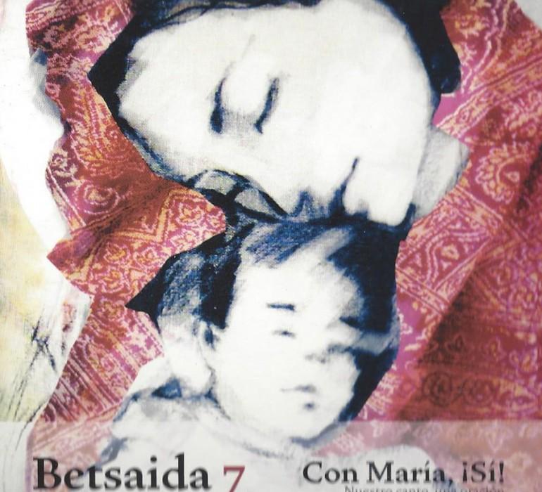"""Betsaida VII: """"¡Con María ¡Sí!"""""""