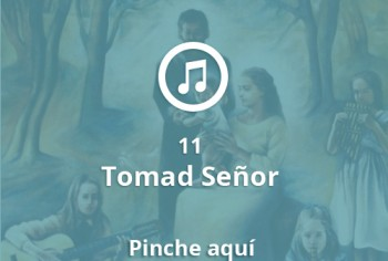 11 Tomad Señor