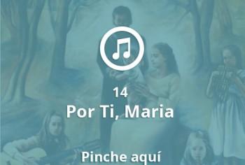 14 Por Ti, María