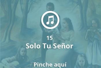 15 Sólo Tú Señor